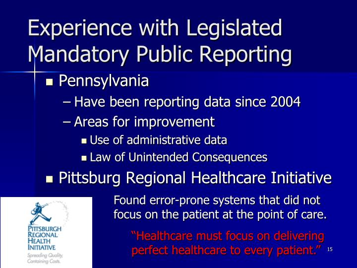 Experience with Legislated Mandatory Public Reporting