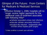 glimpse of the future from centers for medicare medicaid services