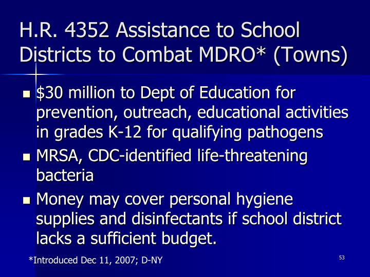 H.R. 4352 Assistance to School Districts to Combat MDRO* (Towns)