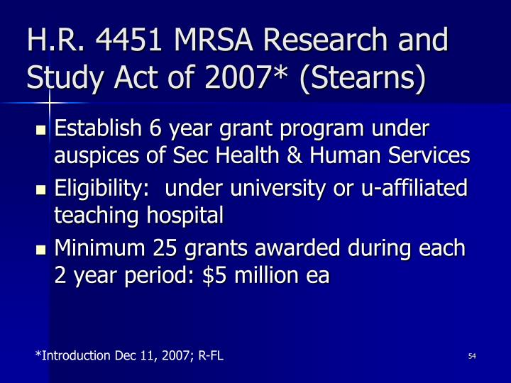 H.R. 4451 MRSA Research and Study Act of 2007* (Stearns)