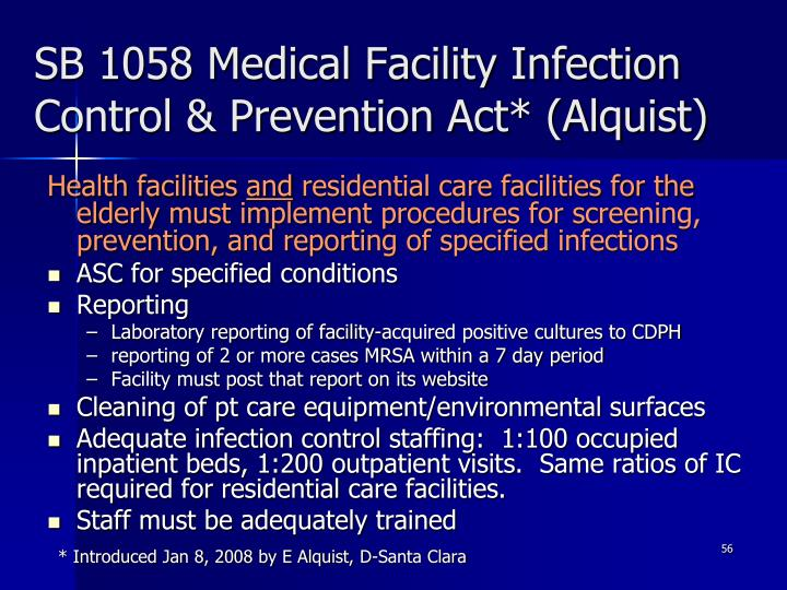 SB 1058 Medical Facility Infection Control & Prevention Act* (Alquist)