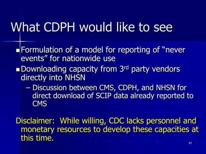 What CDPH would like to see