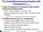 the small manufacturing system with transporters cont d