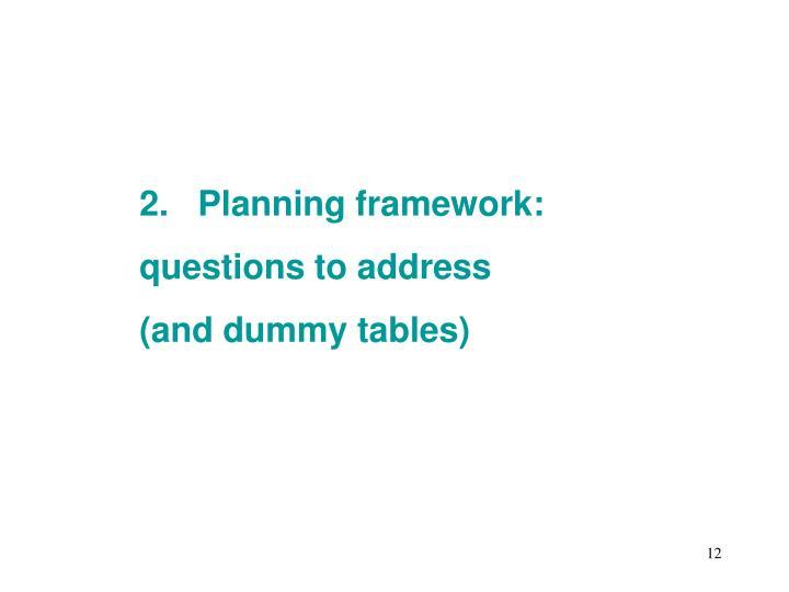 2.   Planning framework: