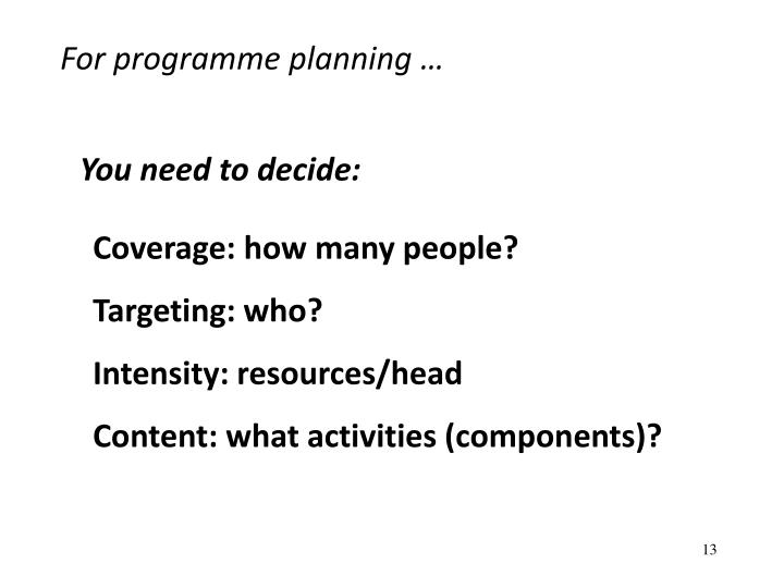 For programme planning …