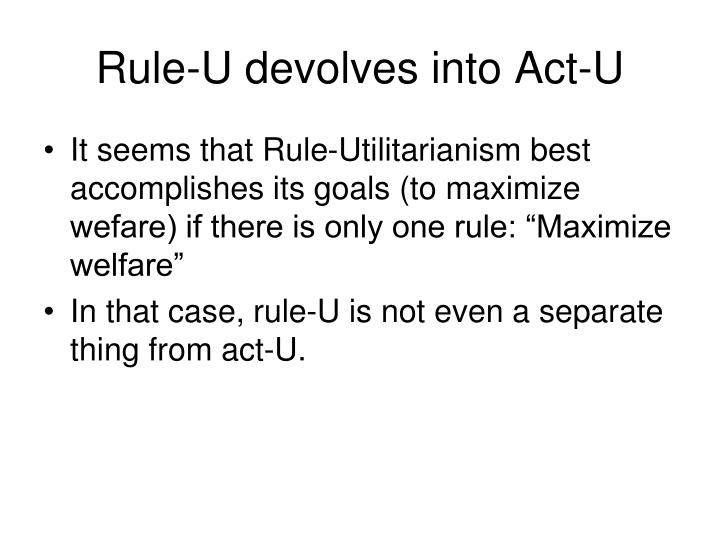 Rule-U devolves into Act-U