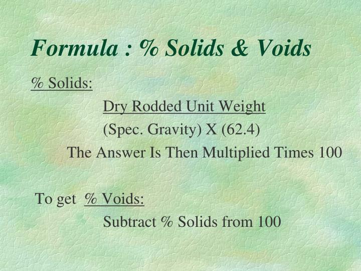 Formula : % Solids & Voids