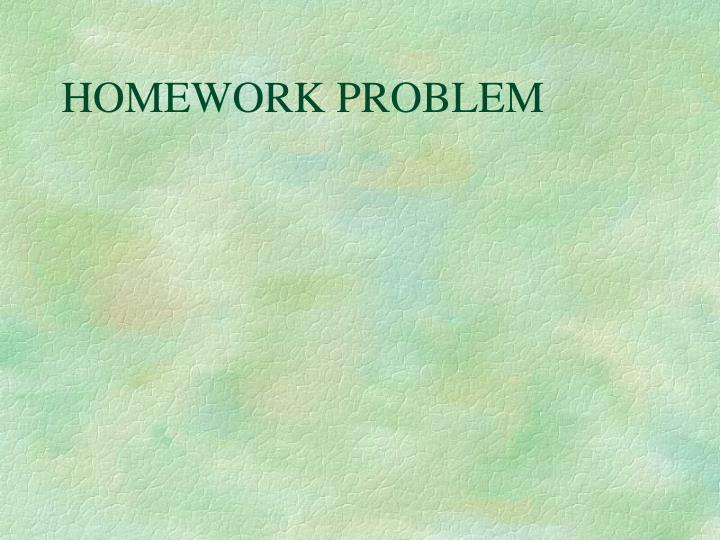 HOMEWORK PROBLEM