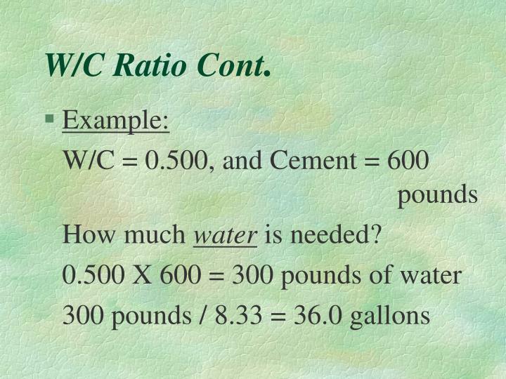 W/C Ratio Cont