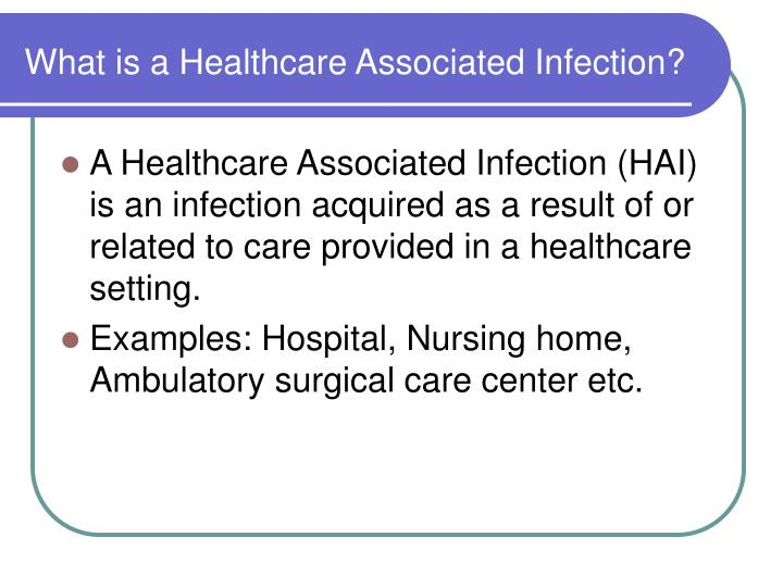 What is a Healthcare Associated Infection?