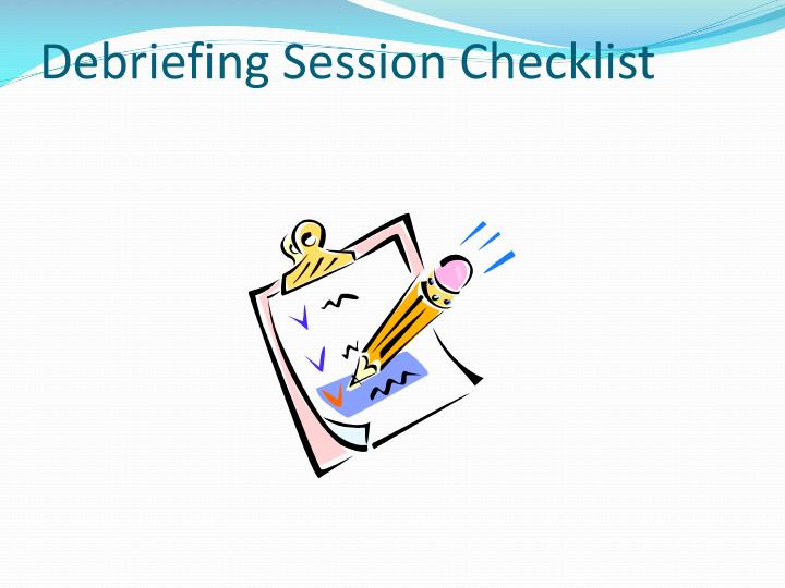 Debriefing Session Checklist