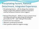 precipitating factors rational detachment integrated experience