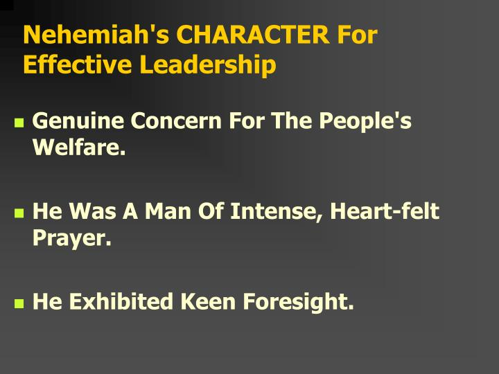 Nehemiah's CHARACTER For Effective Leadership