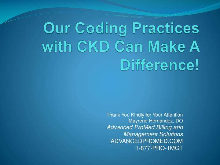 Our Coding Practices with CKD Can Make A