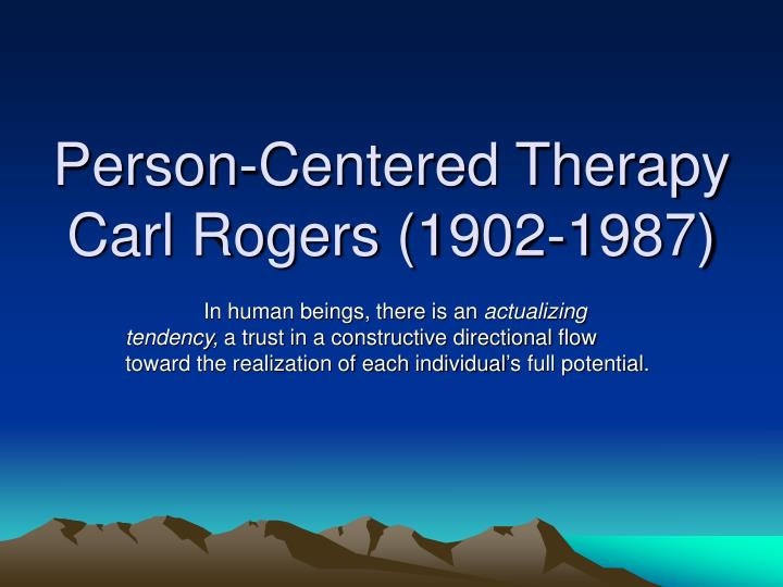 person centered theory Person-centred therapy has been shown to be as effective as them (corey corey, c (2005) theory and practice of counseling & psychotherapy (7th ed.