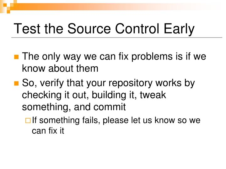 Test the Source Control Early