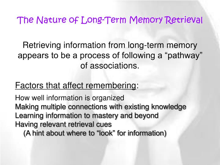 The Nature of Long-Term Memory Retrieval