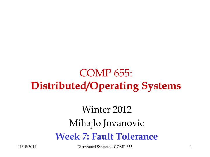 Comp 655 distributed operating systems
