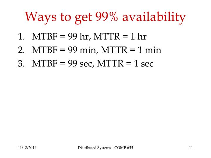 Ways to get 99% availability