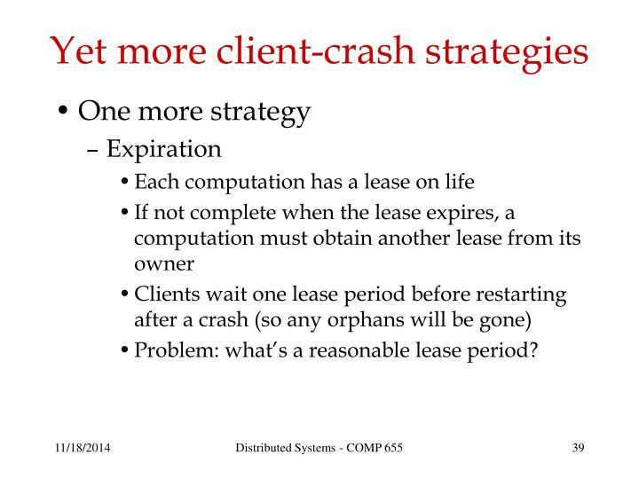 Yet more client-crash strategies