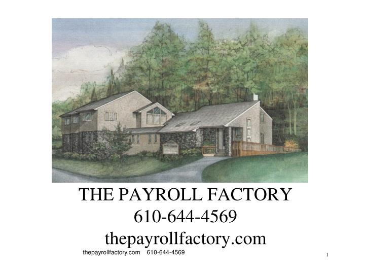 The payroll factory 610 644 4569 thepayrollfactory com