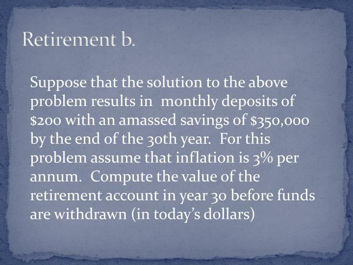 Retirement b.