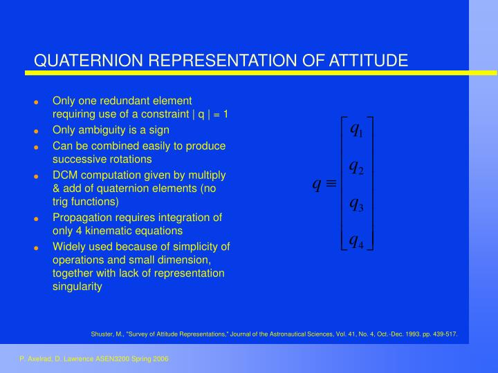 QUATERNION REPRESENTATION OF ATTITUDE