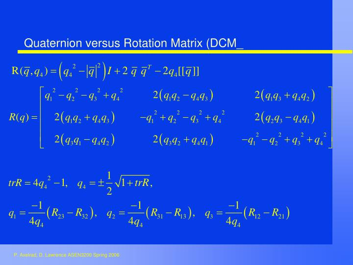 Quaternion versus Rotation Matrix (DCM_
