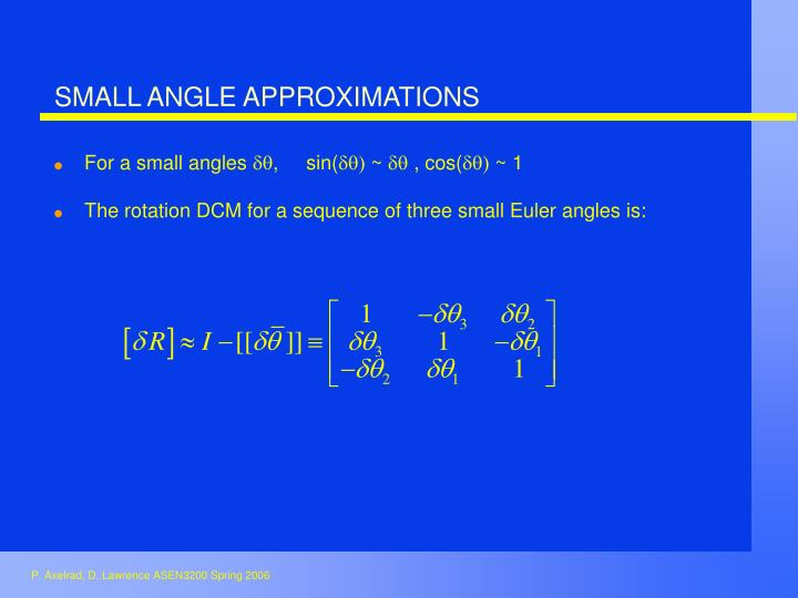SMALL ANGLE APPROXIMATIONS