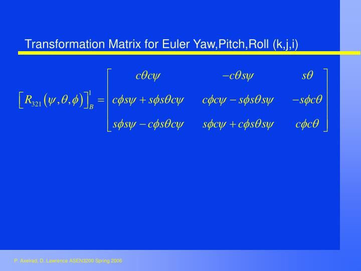 Transformation Matrix for Euler Yaw,Pitch,Roll (k,j,i)