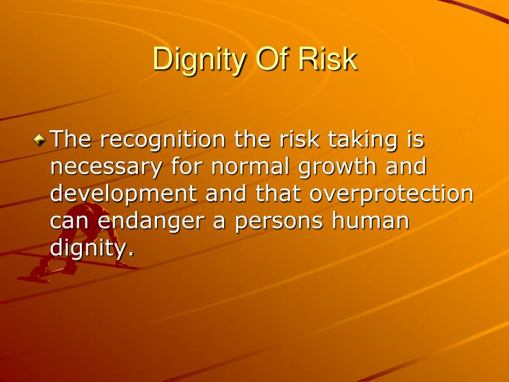 Dignity Of Risk