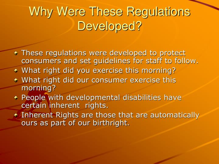 Why Were These Regulations Developed?