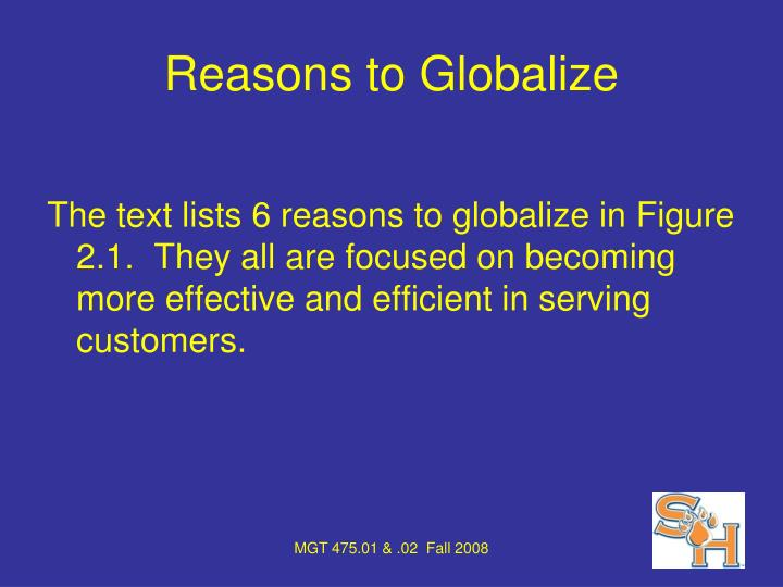 Reasons to globalize