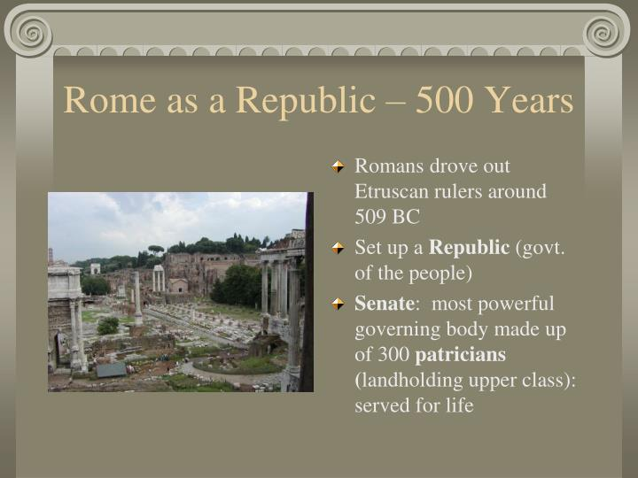 Rome as a Republic – 500 Years