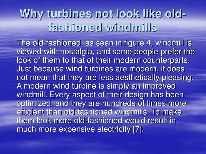 Why turbines not look like old-fashioned windmills
