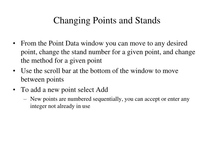 Changing Points and Stands