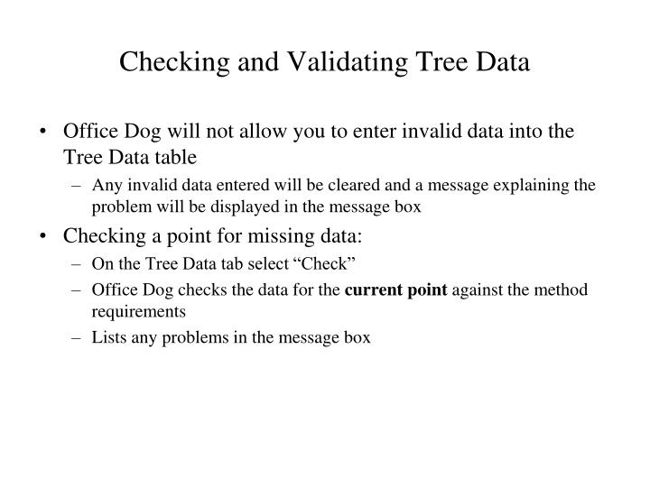 Checking and Validating Tree Data