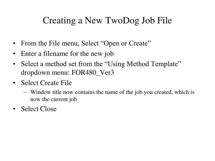 Creating a New TwoDog Job File