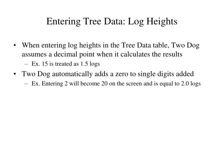 Entering Tree Data: Log Heights