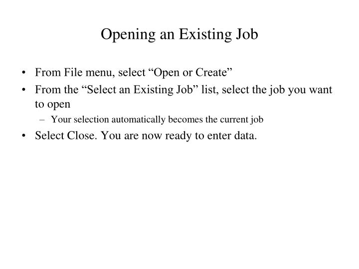Opening an Existing Job