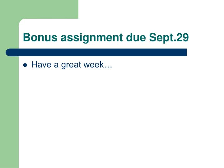 Bonus assignment due Sept.29