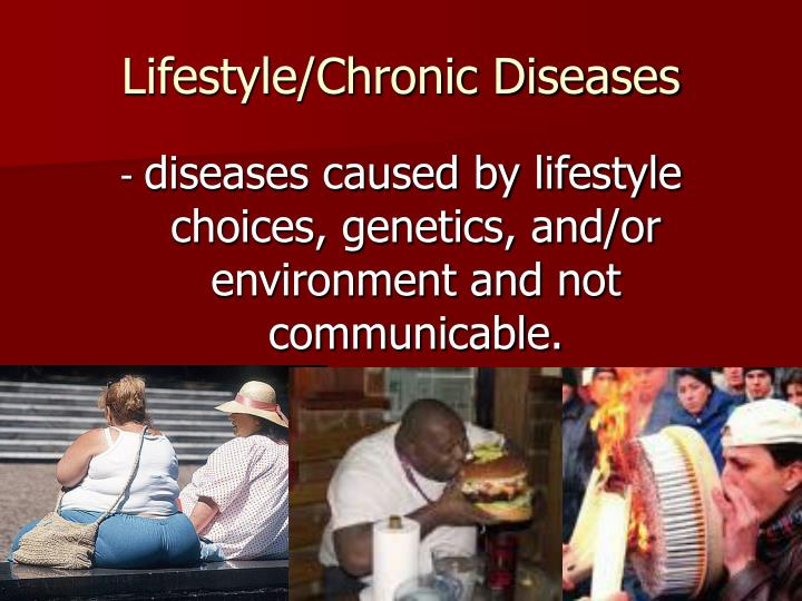 chronic diseases of lifestyle The big four - know your numbers if you look at the exponential growth of chronic lifestyle diseases then it is not difficult to understand why health minister, dr.