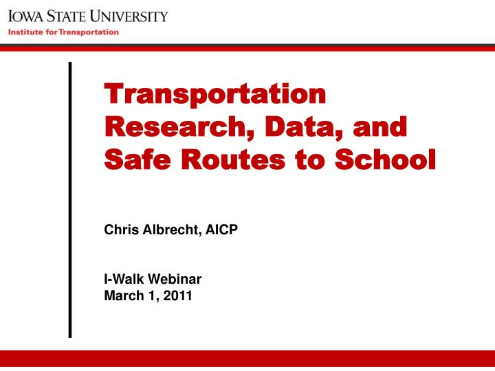 Transportation Research, Data, and Safe Routes to School