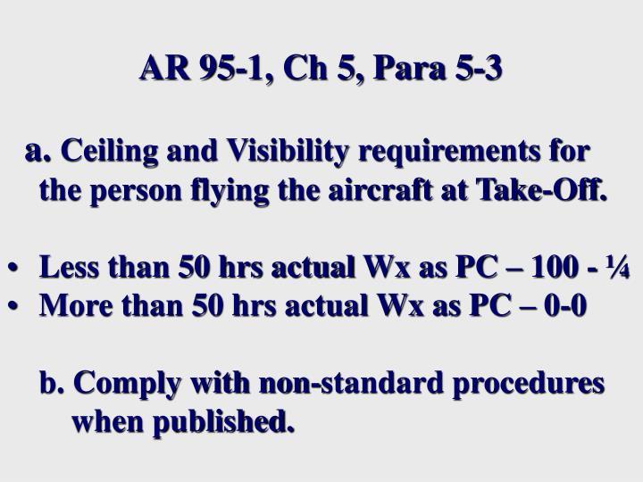 AR 95-1, Ch 5, Para 5-3
