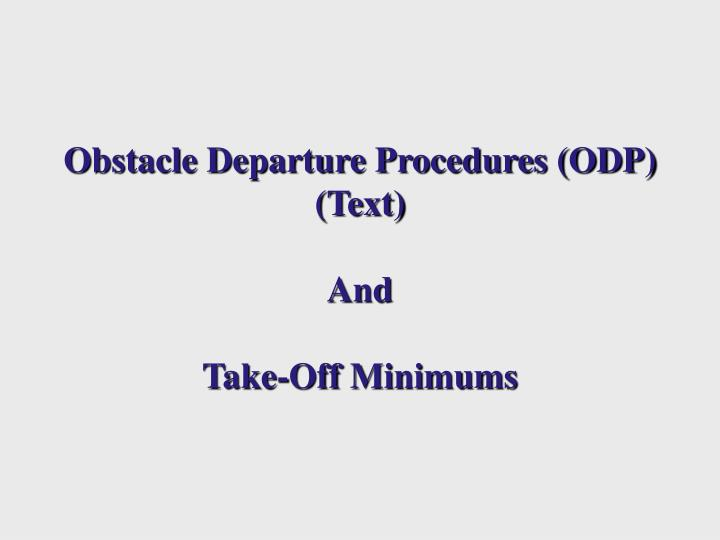 Obstacle Departure Procedures (ODP)