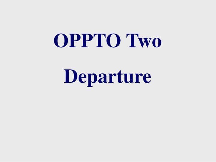 OPPTO Two