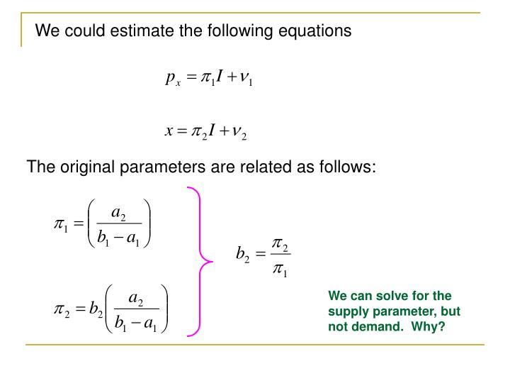 We could estimate the following equations