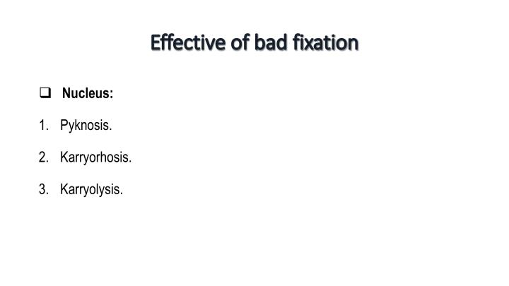 Effective of bad fixation