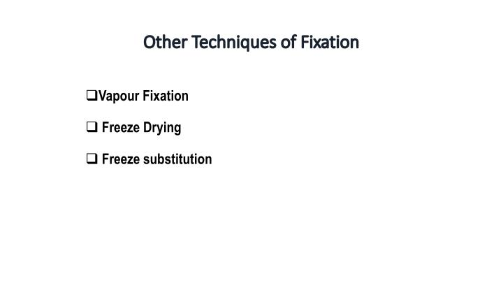 Other Techniques of Fixation