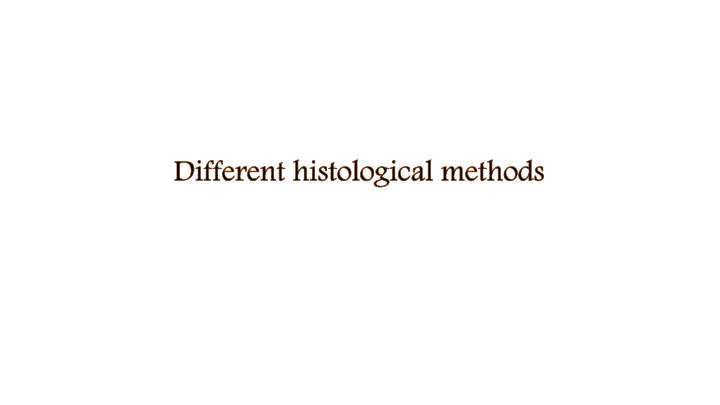 Different histological methods
